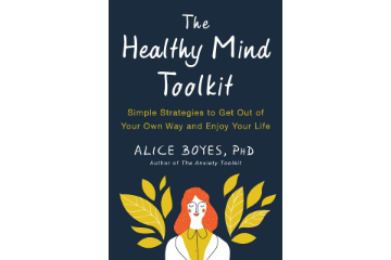 The Healthy Mind Toolkit: Quit Sabotaging Your Success and Become Your Best Self