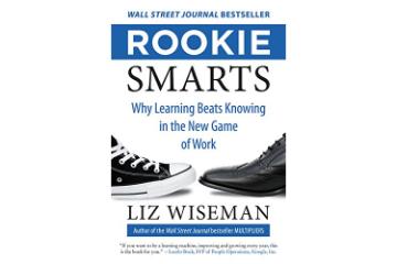 Rookie Smarts Liz Wiseman